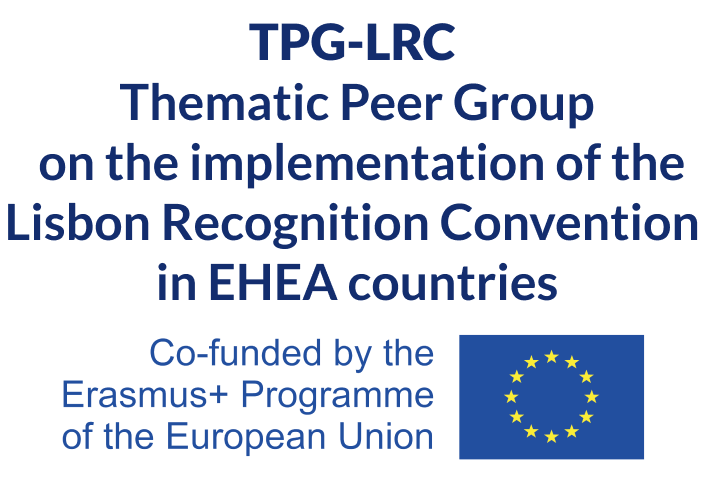 Thematic Peer Group on the implementation of the Lisbon Recognition Convention in EHEA countries (TPG-LRC)